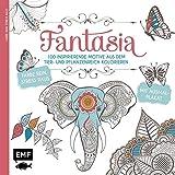 Fantasia: 100 inspirierende Motive aus dem Tier- und Pflanzenreich – Farbe rein Stress raus