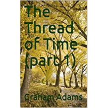 The Thread of Time (Part 1) (English Edition)