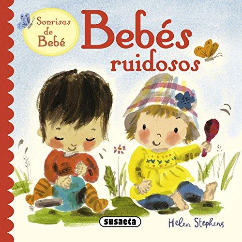 Bebes Ruidosos (Sonrisas de bebes) por Helen Stephens