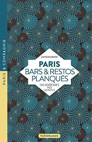 Paris - Bars & restos planqués