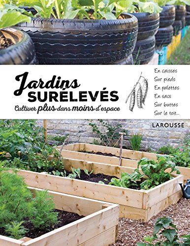 Jardins surélevés - cultiver plus dans moins d'espace par Simon Akeroyd