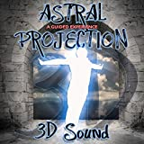 3d Sound Astral Projection a Guided Experience