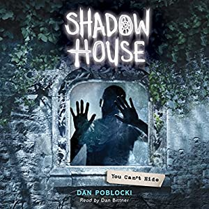 You Can T Hide Shadow House Book 2 Audio Download