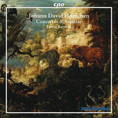 Heinichen: Concertos & Sonatas /Epoca Barocca by Johann David Heinichen