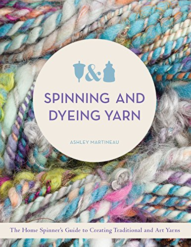 SPINNING AND DYEING YARN (English Edition)