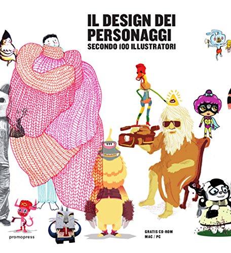 Il design dei personaggi: Secondo 100 illustratori
