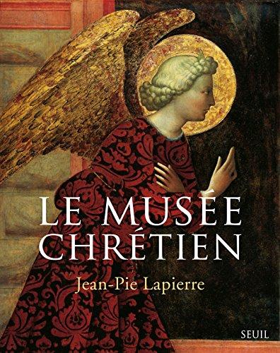 Le Musée chrétien (Coffret 3 vol.). Dictionnaire illustré des images chrétiennes occidentales et ori (3) par Jean-pie Lapierre