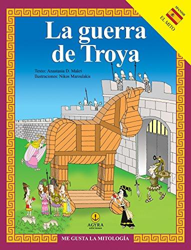 La guerra de Troya (ME GUSTA LA MITOLOGÍA)
