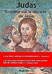 Judas: Enquête sur le disciple de Jésus