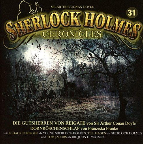 31 Audio (Sherlock Holmes Chronicles 31-Die Gutsherren von Reigate)