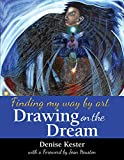 Drawing on the Dream: Finding My Way by Art