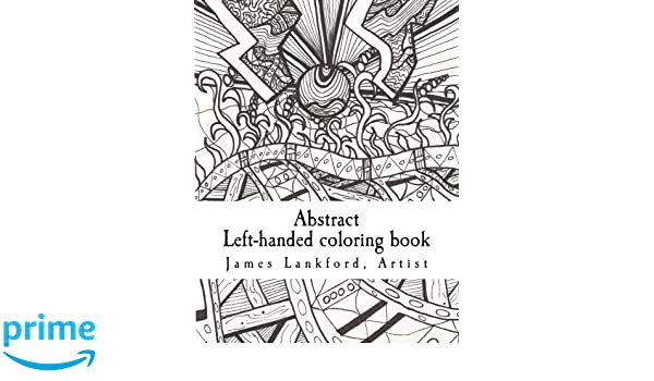 Abstract Left Handed Coloring Book: Amazon.co.uk: James Lankford, Susan L.  Harrington: 9781518635625: Books