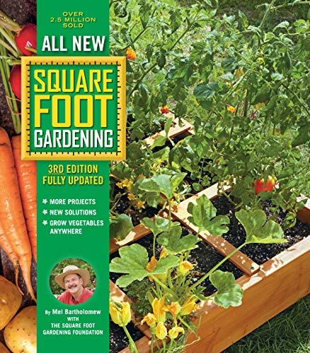 All New Square Foot Gardening, 3rd Edition, Fully Updated:• MORE Projects • NEW Solutions • GROW Vegetables Anywhere (English Edition)