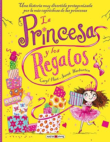 La princesa y los regalos: Una historia divertídisima protogonizada por las más caprichosas de las princesas (Maeva Young)