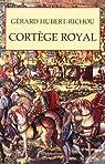 Cortège royal par Hubert-Richou