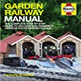 Garden Railway Manual: A step-by-step Guide to Narrow-gauge Garden Railway Projects