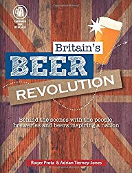 Britain's Beer Revolution: Behind the Scenes With the People, Breweries and Beers Inspiring a Nation