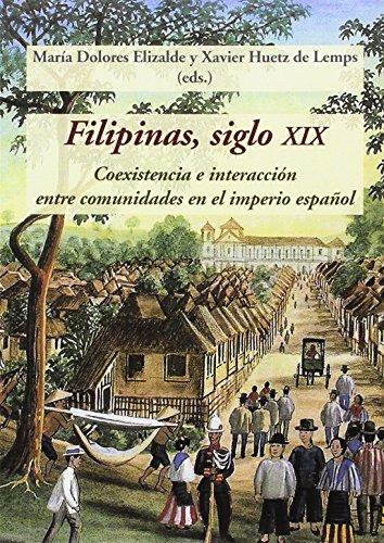 Filipinas. Siglo XIX por María Dolores Elizalde Pérez-Grueso