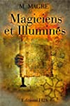Magiciens et Illumin�s. Edition revue...