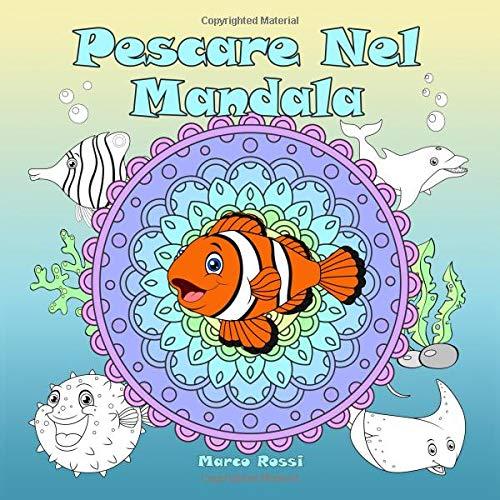 Pescare Nel Mandala: Un libro da colorare per bambini e adulti da amare e rilassare