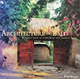 Architecture of Bali: A Source Book of Traditional and Modern Forms