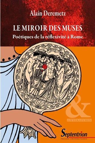 Le miroir des muses - 2ème édition: Poétiques de la réflexivité à Rome (ex 9788259394844)