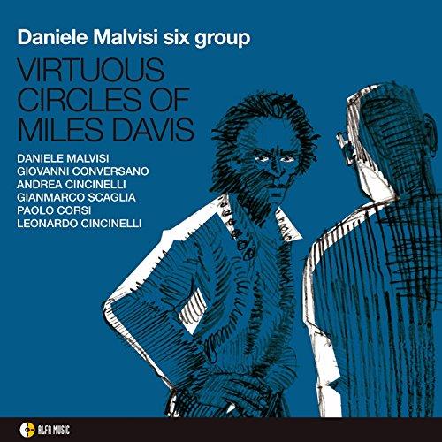 Virtuous Circles of Miles Davis (feat. Giovanni Conversano, Andrea Cincinelli, Gianmarco Scaglia, Paolo Corsi, Leonardo Cincinelli)
