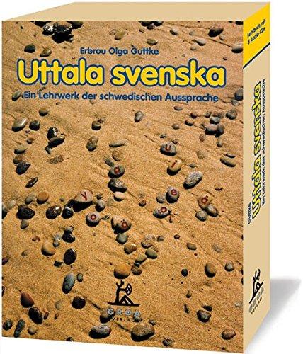 Uttala svenska: Ein Lehrwerk der schwedischen Aussprache
