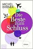 Die Beste zum Schluss: Roman (Allgemeine Reihe. Bastei Lübbe Taschenbücher)