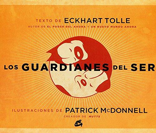 Los Guardianes Del Ser (Perenne) por Eckhart Tolle