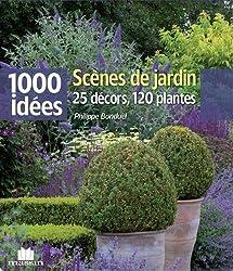 Scènes de jardin : 25 décors, 120 plantes