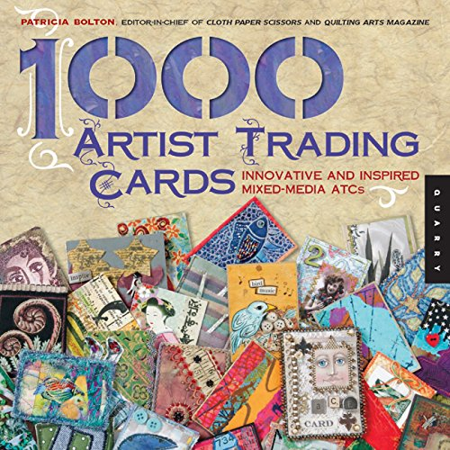 Artist Trading Card (1,000 Artist Trading Cards: Innovative and Inspired Mixed Media ATCs (1000 Series))