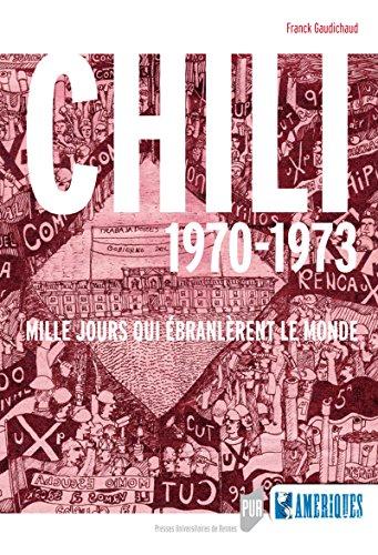 Chili 1970-1973: Mille jours qui branlrent le monde