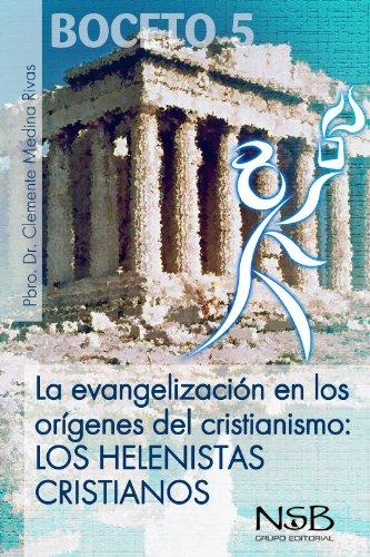 La Evangelización en los orígenes del Cristianismo: Los Helenistas Cristianos por Clemente Medina