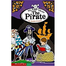 My Mom the Pirate (Funny Families)