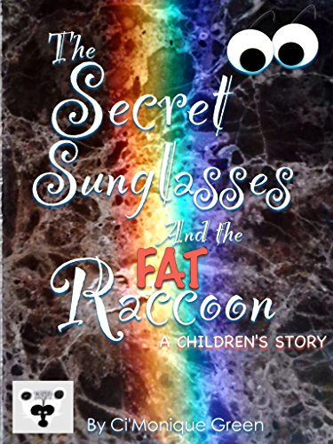 The Secret Sunglasses and the Fat Raccoon: A Children's Story (English Edition)