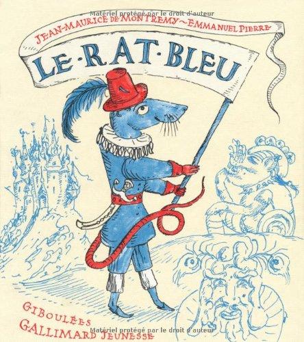 Le rat bleu: Une histoire presque vraie