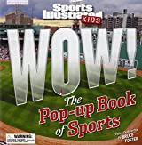 Sports Illustrated Kids WOW!: The Pop-Up Book of Sports