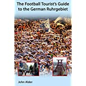 The Football Tourist's Guide to the German Ruhrgebiet (English Edition)