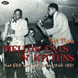 Yet More Mellow Cats 'N' Kittens-Hot R&B and Coo