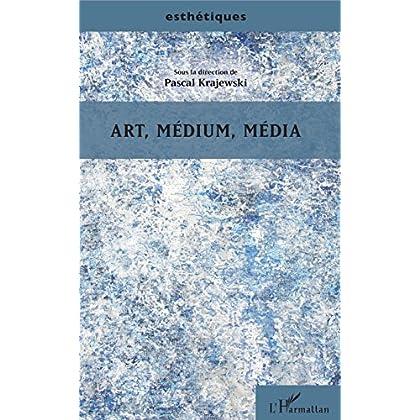 Art, médium, média (Esthétiques)