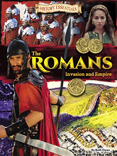 The Romans: Invasion and Empire (History Essentials)