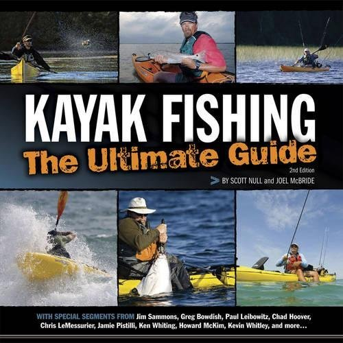 [Kayak Fishing: The Ultimate Guide] [By: Scott Null] [July, 2009]