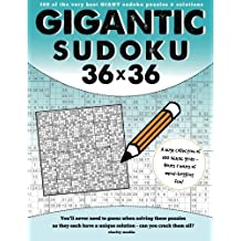 Gigantic Sudoku 36x36: 100 of the very best giant sudoku puzzles and solutions by Clarity Media (2015-08-20)