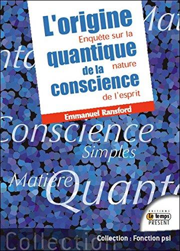 L'origine quantique de la conscience - Enquête sur la nature de l'esprit par Emmanuel Ransford