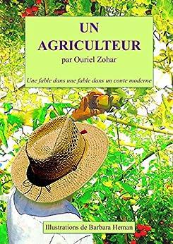 """Un Agriculteur: avec """"L'Enfant de La Jungle"""" et """"La Plante et Le Chien parlent des langues d'autres galaxies"""" par [Zohar, Ouriel]"""