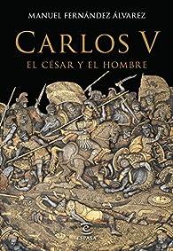 Carlos V, el césar y el hombre par Manuel Fernández Álvarez