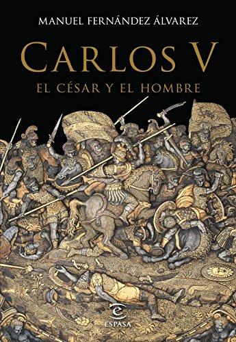 Carlos V, el césar y el hombre (BIOGRAFIAS) por Manuel Fernández Álvarez