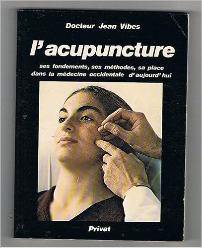 En ligne téléchargement L'acupuncture ses fondements ses methodes sa place dans la medecine occidentale d' aujourd'hui pdf ebook