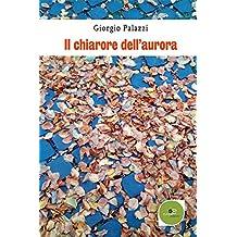 Il chiarore dell'aurora (Italian Edition)